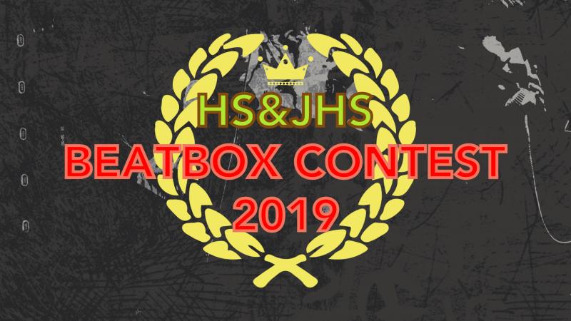 HS&JHS BEATBOX CONTEST 2019